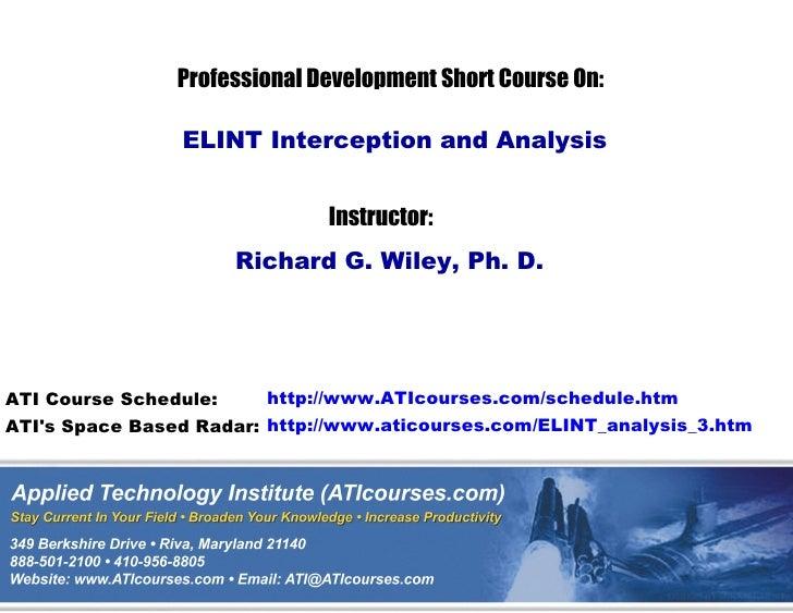 Professional Development Short Course On:                  ELINT Interception and Analysis                                ...