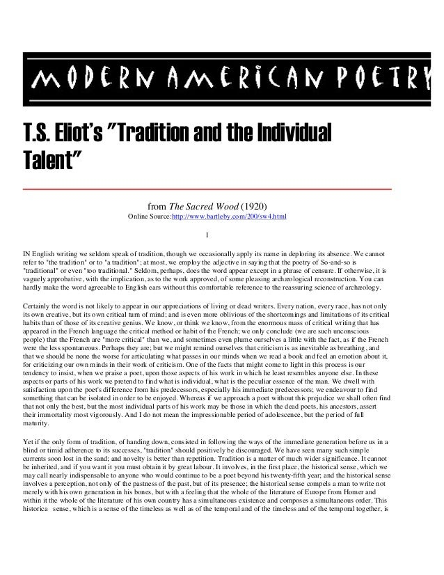 "T.S. Eliot's ""Tradition and the Individual Talent"" from The Sacred Wood (1920) Online Source:http://www.bartleby.com/200/s..."