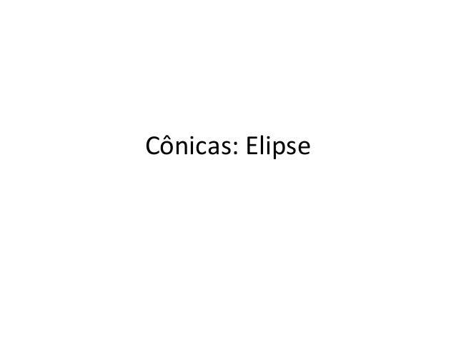 Cônicas: Elipse