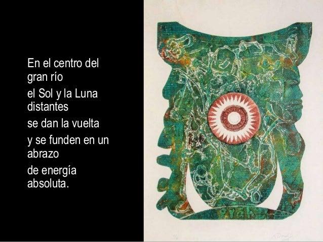 En el centro del gran río el Sol y la Luna distantes se dan la vuelta y se funden en un abrazo de energía absoluta.