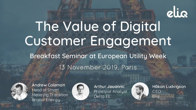 The Value of Digital Customer Engagement Breakfast Seminar at European Utility Week Andrew Coleman Head of Smart Metering ...