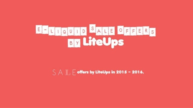 For more amazing e cig and e-liquid sale offers, be friends with LiteUps on facebook, Google+