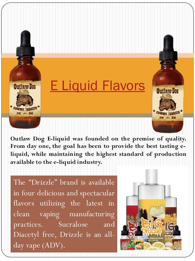 "E Liquid Flavors The ""Drizzle"" brand is available in four delicious and spectacular flavors utilizing the latest in clean ..."
