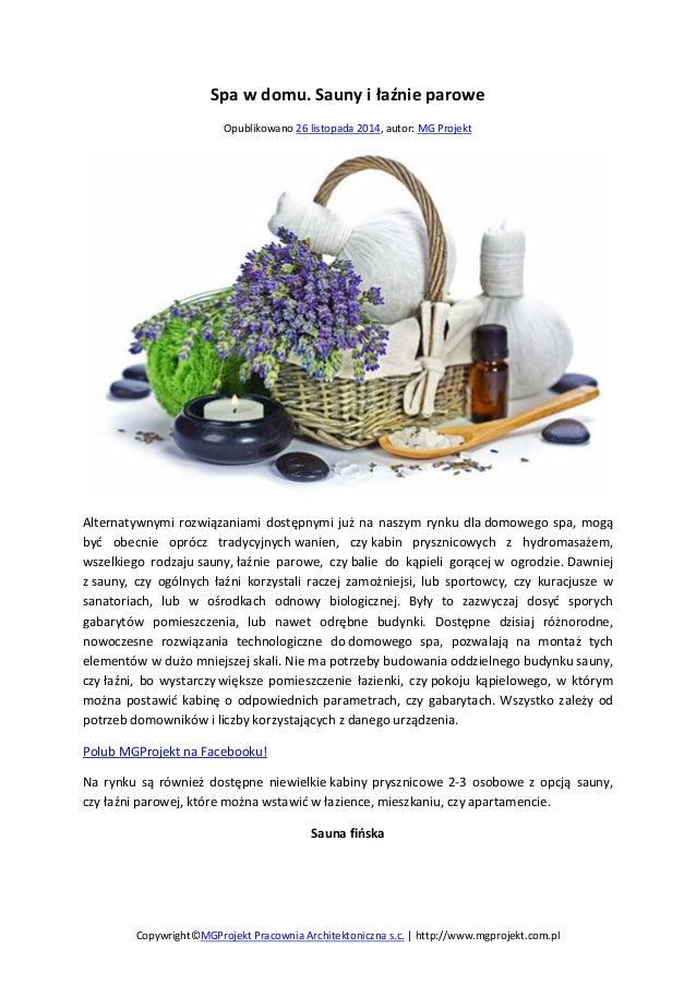 Spa w domu. Sauny i łaźnie parowe  Opublikowano 26 listopada 2014, autor: MG Projekt  Alternatywnymi rozwiązaniami dostępn...