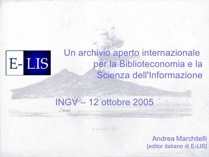 Un archivio aperto internazionale  per la Biblioteconomia e la Scienza dell'Informazione Andrea Marchitelli [editor italia...