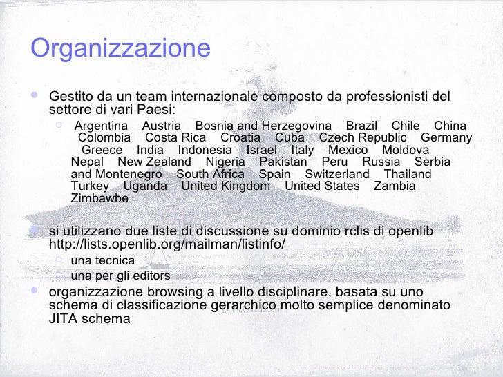 Organizzazione <ul><li>Gestito da un team internazionale composto da professionisti del settore di vari Paesi:  </li></ul>...