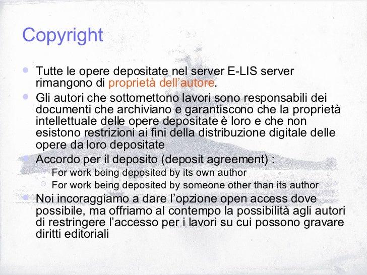 Copyright <ul><li>Tutte le opere depositate nel server E-LIS server rimangono di  proprietà dell'autore .  </li></ul><ul><...