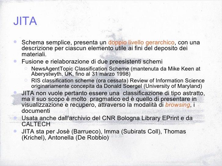 JITA <ul><li>Schema semplice, presenta un  doppio livello gerarchico , con una descrizione per ciascun elemento utile ai f...
