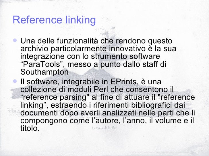 Reference linking <ul><li>Una delle funzionalità che rendono questo archivio particolarmente innovativo è la sua integrazi...