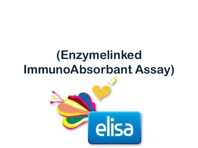 (Enzymelinked ImmunoAbsorbant Assay)