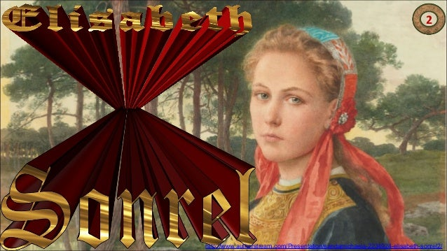 2 http://www.authorstream.com/Presentation/sandamichaela-2234924-elisabeth-sonrel2/
