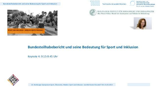 Bundesteilhabebericht und seine Bedeutung für Sport und Inklusion Technische Universität MünchenFakultät für Sport- undGes...