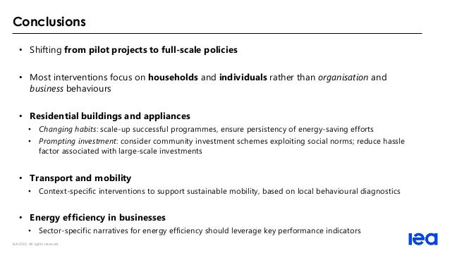 IEA 2020. All rights reserved. Conclusions • Shifting from pilot projects to full-scale policies • Most interventions focu...
