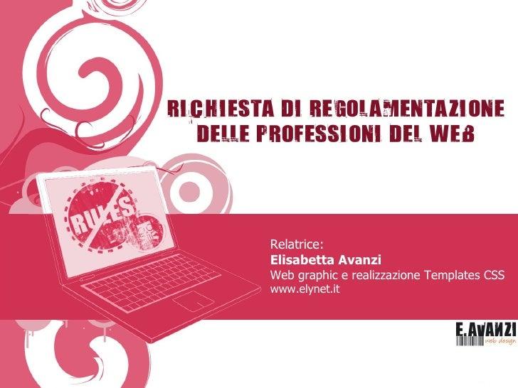 Relatrice: Elisabetta Avanzi Web graphic e realizzazione Templates CSS  www.elynet.it