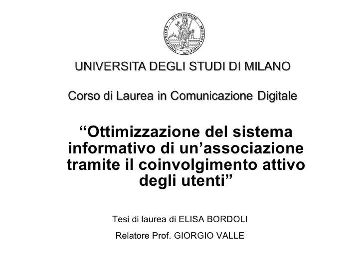 """"""" Ottimizzazione del sistema informativo di un'associazione tramite il coinvolgimento attivo degli utenti"""" Tesi di laurea ..."""