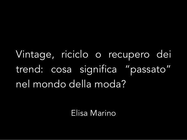"""Vintage, riciclo o recupero dei trend: cosa significa """"passato"""" nel mondo della moda? Elisa Marino"""