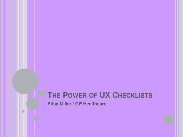 The Power of UX Checklists<br />Elisa Miller / GE Healthcare<br />