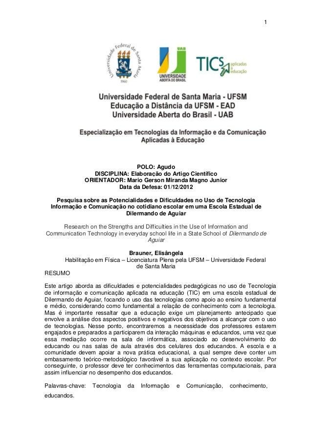 1POLO: AgudoDISCIPLINA: Elaboração do Artigo CientíficoORIENTADOR: Mario Gerson Miranda Magno JuniorData da Defesa: 01/12/...
