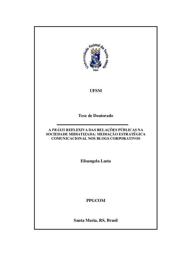 0 UFSM Tese de Doutorado A PRÁXIS REFLEXIVA DAS RELAÇÕES PÚBLICAS NA SOCIEDADE MIDIATIZADA: MEDIAÇÃO ESTRATÉGICA COMUNICAC...