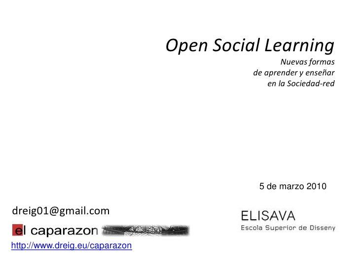 Open Social Learning                                                   Nuevas formas                                      ...