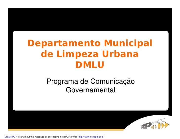 Departamento Municipal                        de Limpeza Urbana                              DMLU                         ...