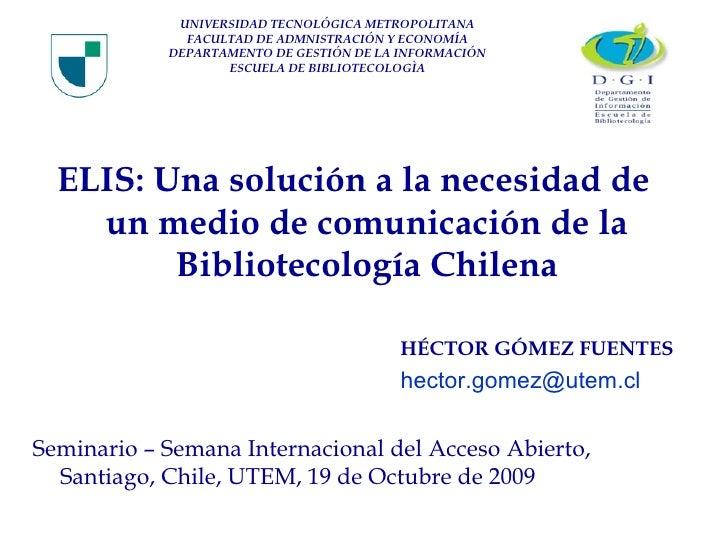 UNIVERSIDAD TECNOLÓGICA METROPOLITANA FACULTAD DE ADMNISTRACIÓN Y ECONOMÍA DEPARTAMENTO DE GESTIÓN DE LA INFORMACIÓN ESCUE...