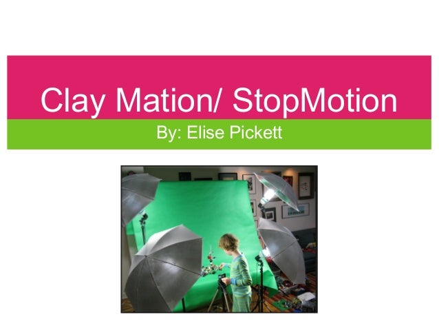 Clay Mation/ StopMotion By: Elise Pickett