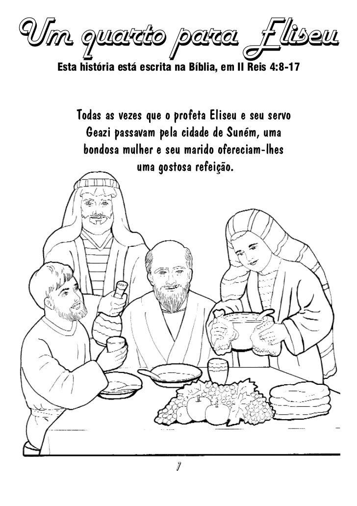 Um quarto para Eliseu  Esta história está escrita na Bíblia, em II Reis 4:8-17      Todas as vezes que o profeta Eliseu e ...