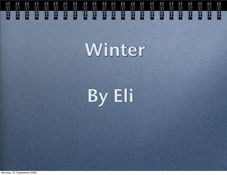 Winter                              By Eli   Monday, 21 September 2009