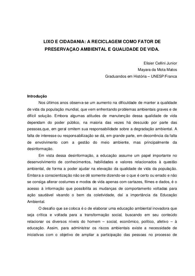 LIXO E CIDADANIA: A RECICLAGEM COMO FATOR DE PRESERVAÇAO AMBIENTAL E QUALIDADE DE VIDA. Elisier Cellini Junior Mayara da M...