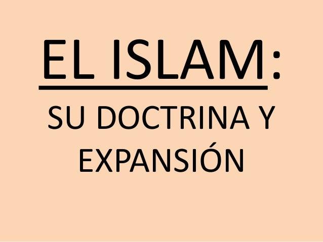 EL ISLAM: SU DOCTRINA Y EXPANSIÓN