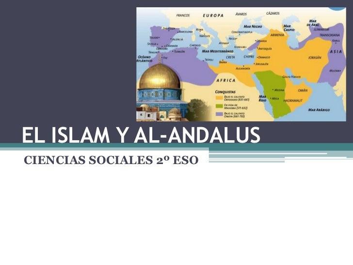 EL ISLAM Y AL-ANDALUSCIENCIAS SOCIALES 2º ESO