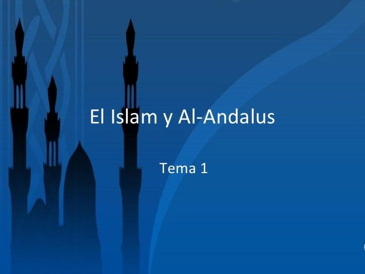 El Islam y Al-Andalus       Tema 1