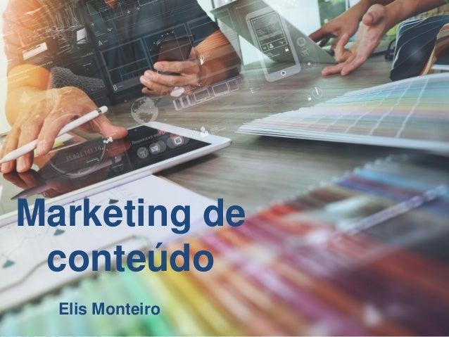Marketing de conteúdo Elis Monteiro