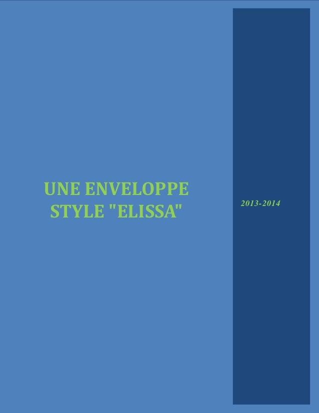 "UNE ENVELOPPE STYLE ""ELISSA""  2013-2014"