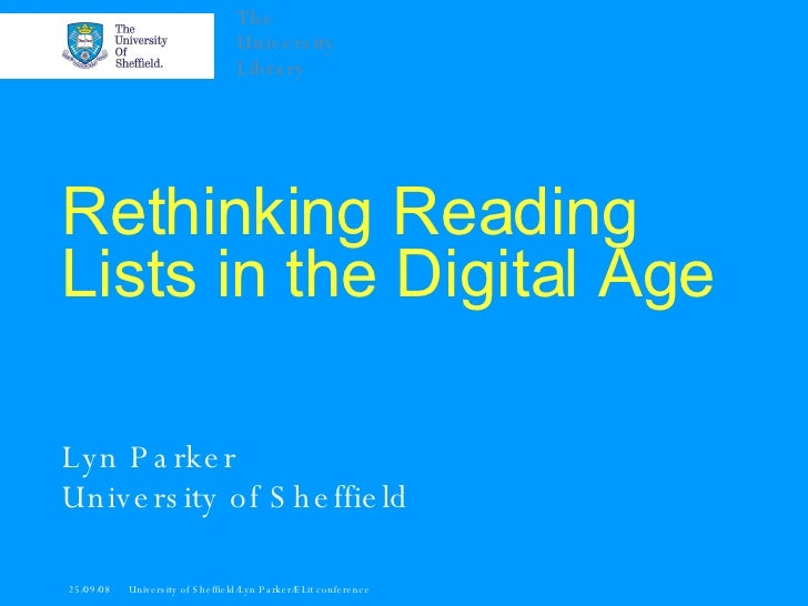 Rethinking Reading Lists in the Digital Age   Lyn Parker University of Sheffield
