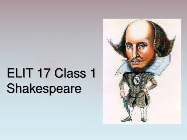 ELIT 17 Class 1 Shakespeare