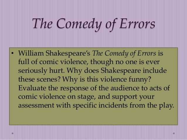 comedy plays by shakespeare essay Comedy that is featured in romeo and juliet english literature essay  visual comedy in the play by  shakespeare tones the comedy down.