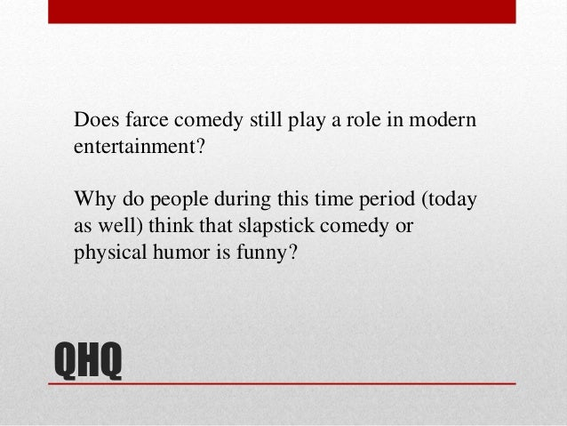 Elit 17 class 2 comedy of errors qhq for Farcical comedy definition