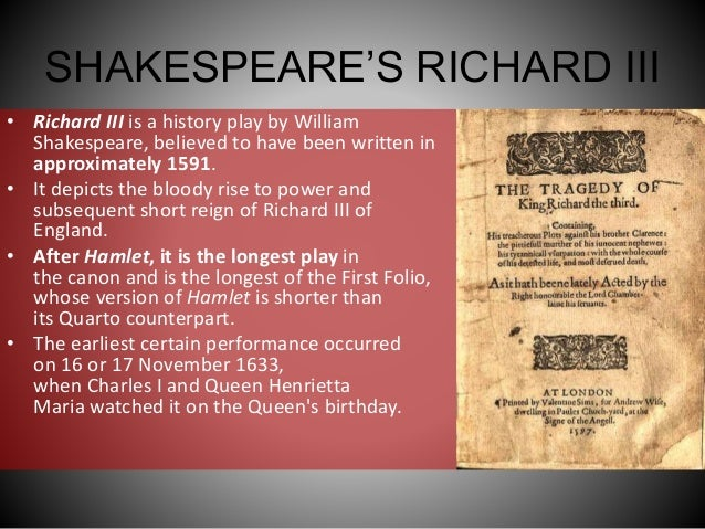 richards efforts and evils in in the play richard iii by william shakespeare Why should you care about richard's deformity in william shakespeare's richard iii shakespeare used when writing his play play's opening speech.