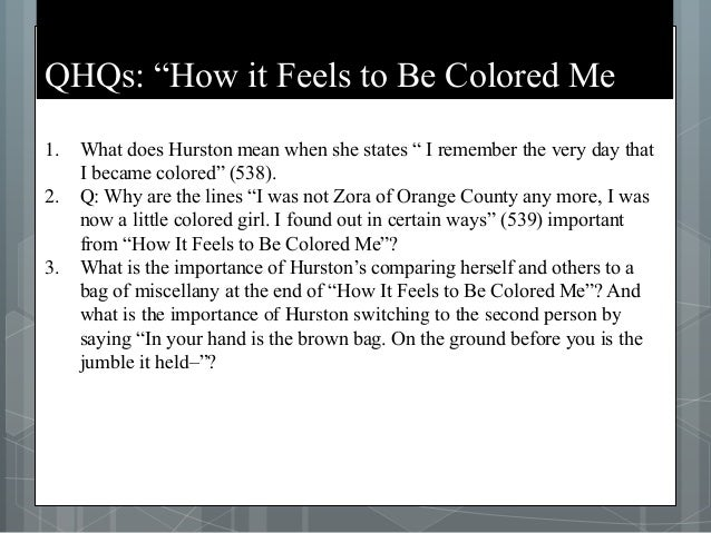 characterization of zora neale hurston in how it feels to be coloured me However, significantly among these unsavory types are other white characters, who unlike many others (as such a character is described in the blacker the berry.