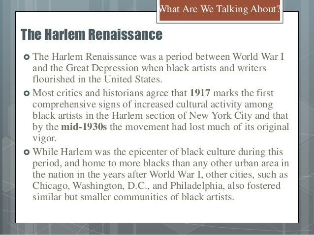 an introduction to the history of the harlem renaissance period in the united states United states history]  - i introduction: the harlem renaissance the village  - the harlem renaissance was the period in history from 1919 to 1940 .