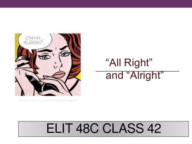 "ELIT 48C CLASS 42 ""All Right"" and ""Alright"""