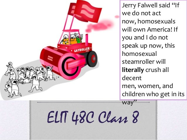 "Jerry Falwell said ""If            we do not act            now, homosexuals            will own America! If            you..."