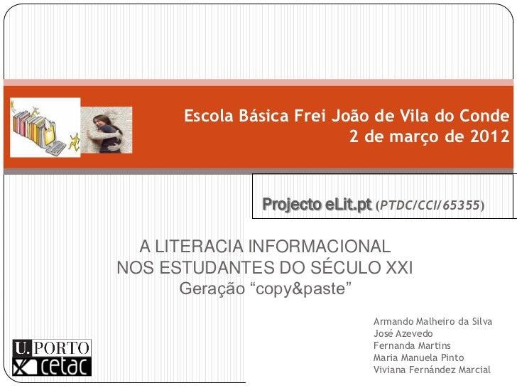 Escola Básica Frei João de Vila do Conde                           2 de março de 2012               Projecto eLit.pt (PTDC...