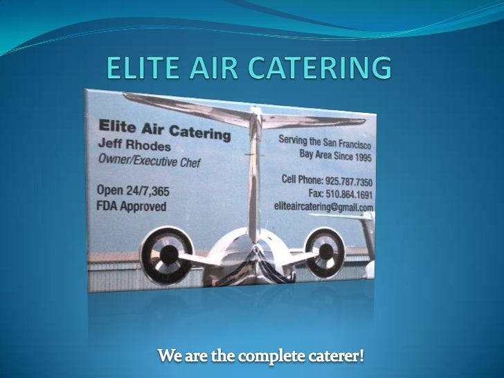 ELITE AIR CATERING<br />We are the complete caterer!<br />