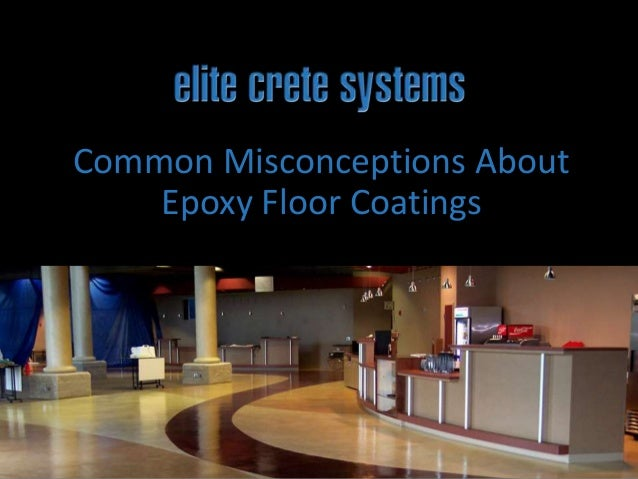 Common Misconceptions About Epoxy Floor Coatings
