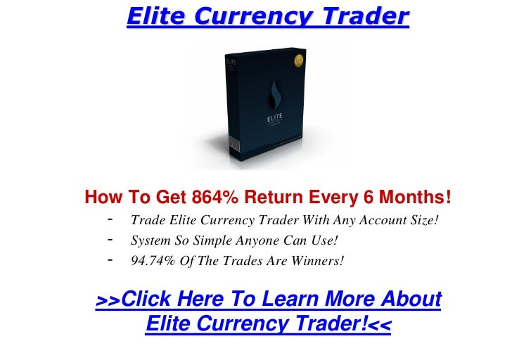 Elite Currency Trader     How To Get 864% Return Every 6 Months!   - Trade Elite Currency Trader With Any Account Size!   ...