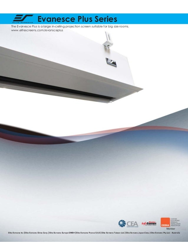 Evanesce Plus Series The Evanesce Plus is a large in-ceiling projection screen suitable for big size rooms. www.elitescree...