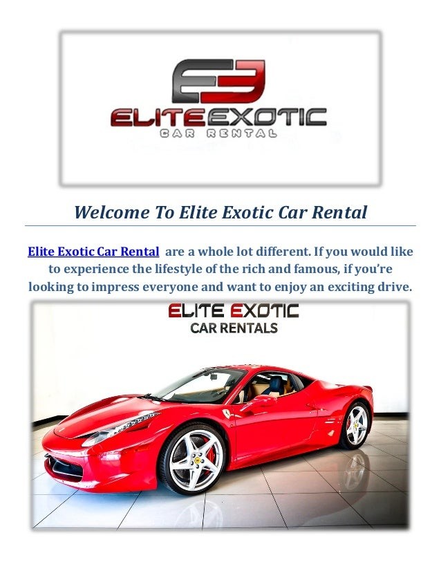 Welcome To Elite Exotic Car Rental Elite Exotic Car Rental Are A Whole Lot  Different.